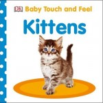 DK Baby Touch And Feel Kittens