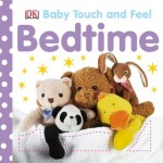 DK Baby Touch And Feel: Bedtime