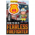 Make Believe How To Be A Fearless Firefighter